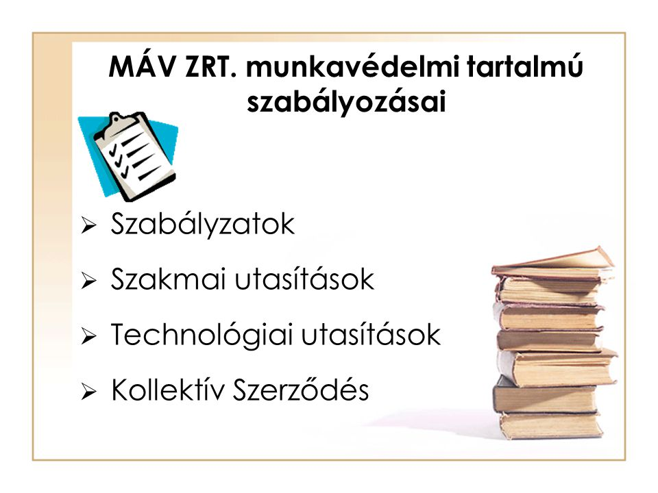 MÁV ZRT. munkavédelmi tartalmú szabályozásai