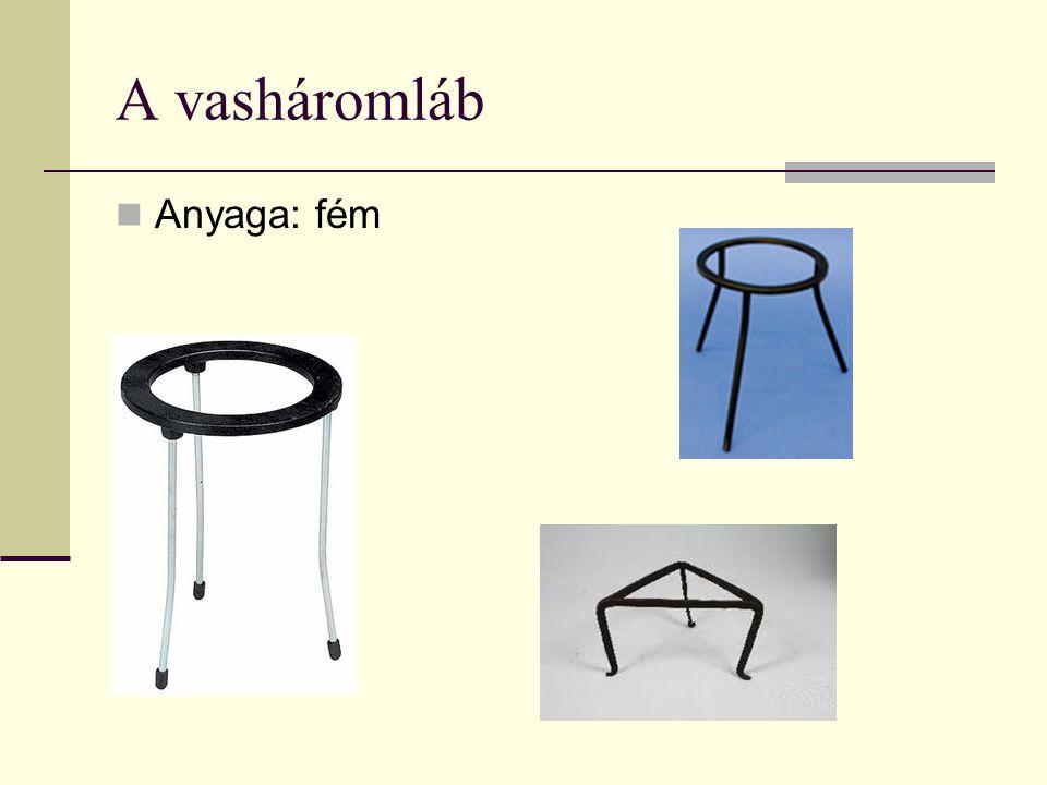 A vasháromláb Anyaga: fém
