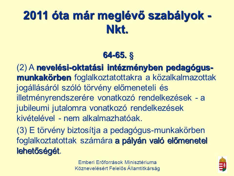 2011 óta már meglévő szabályok - Nkt.