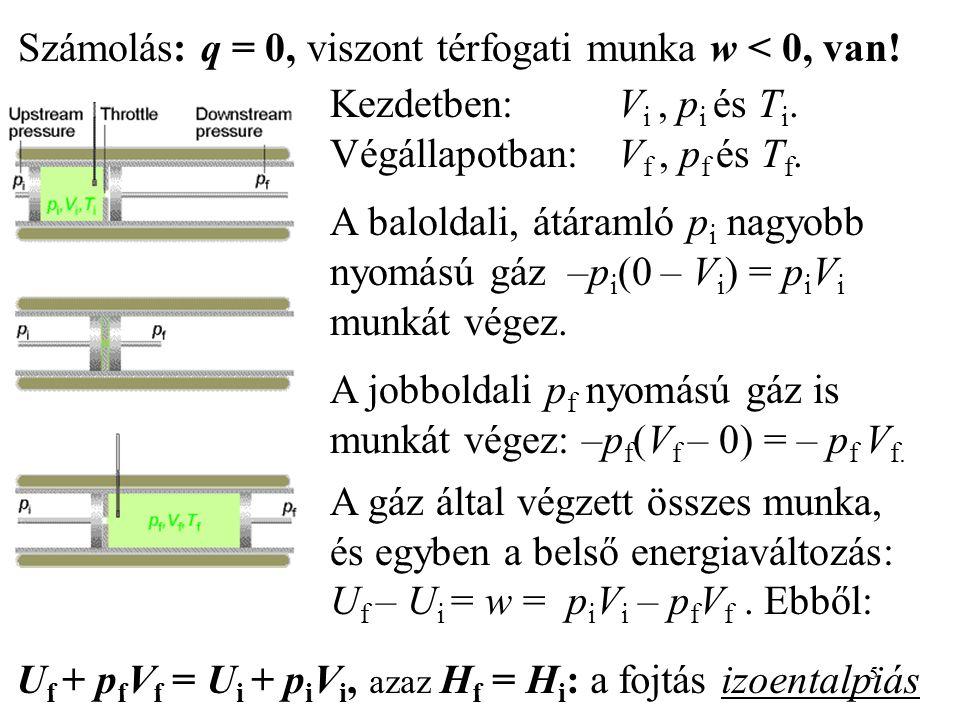 Számolás: q = 0, viszont térfogati munka w < 0, van!