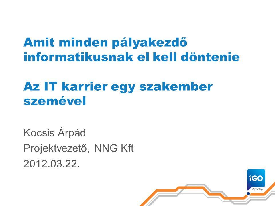 Kocsis Árpád Projektvezető, NNG Kft 2012.03.22.