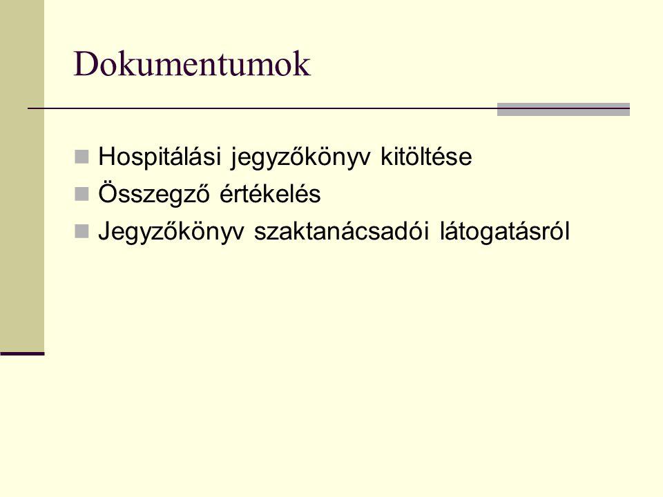 Dokumentumok Hospitálási jegyzőkönyv kitöltése Összegző értékelés