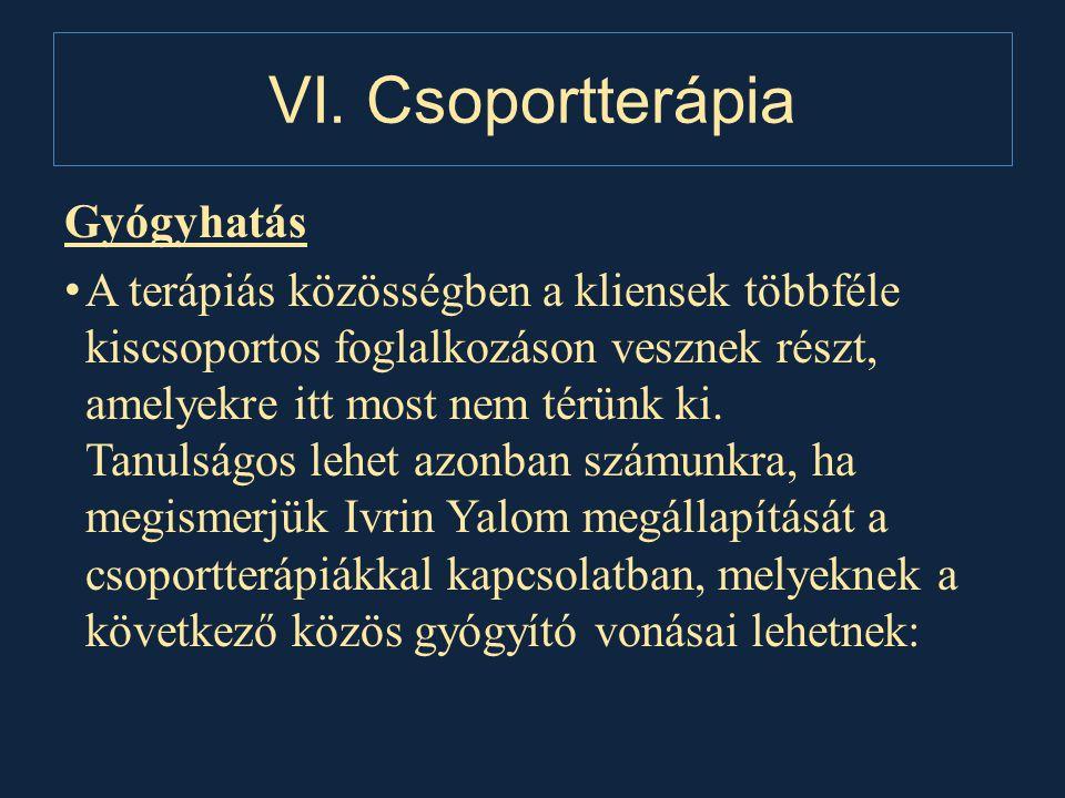 VI. Csoportterápia Gyógyhatás