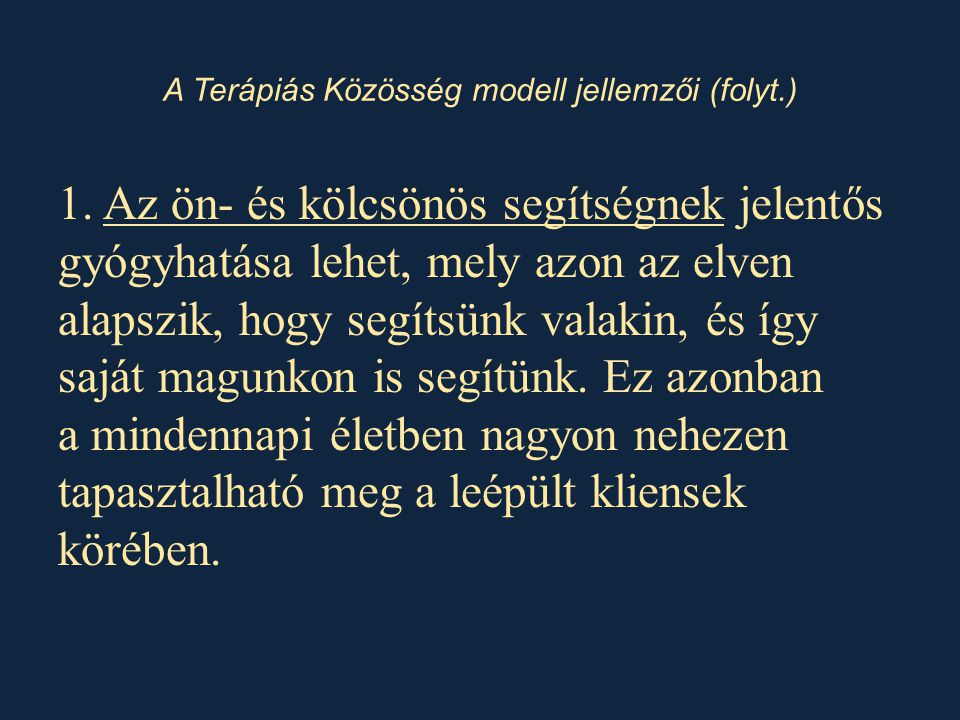 A Terápiás Közösség modell jellemzői (folyt.)