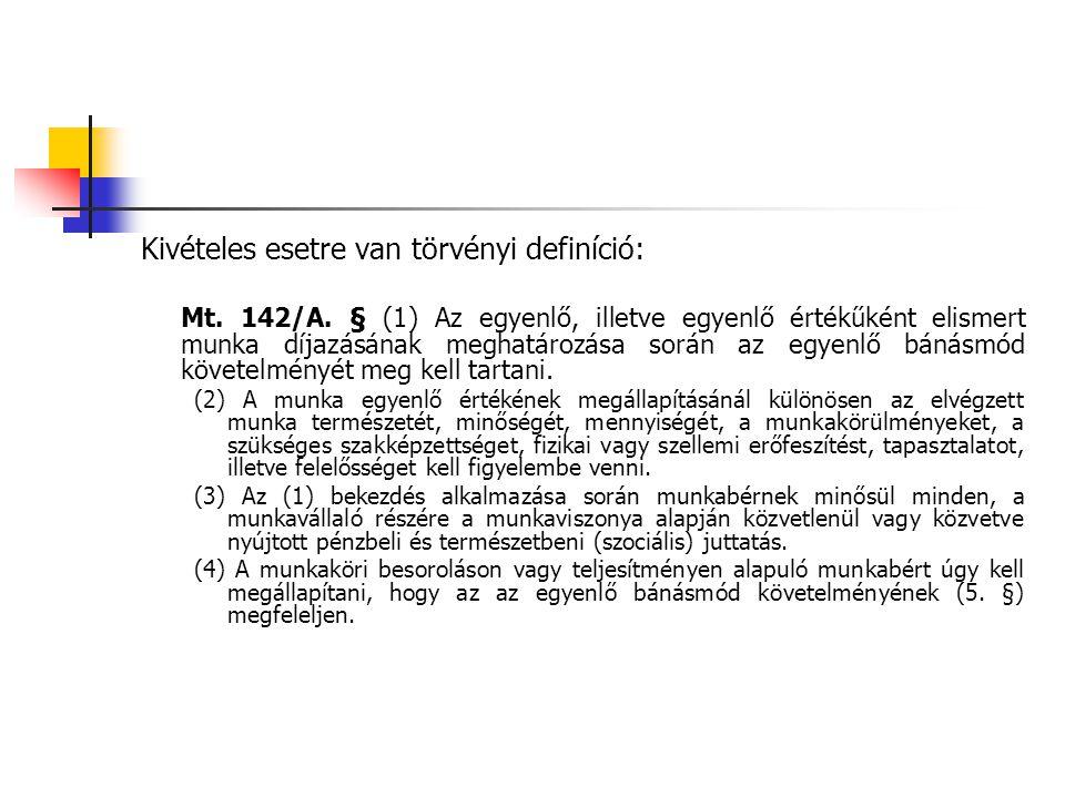 Kivételes esetre van törvényi definíció: