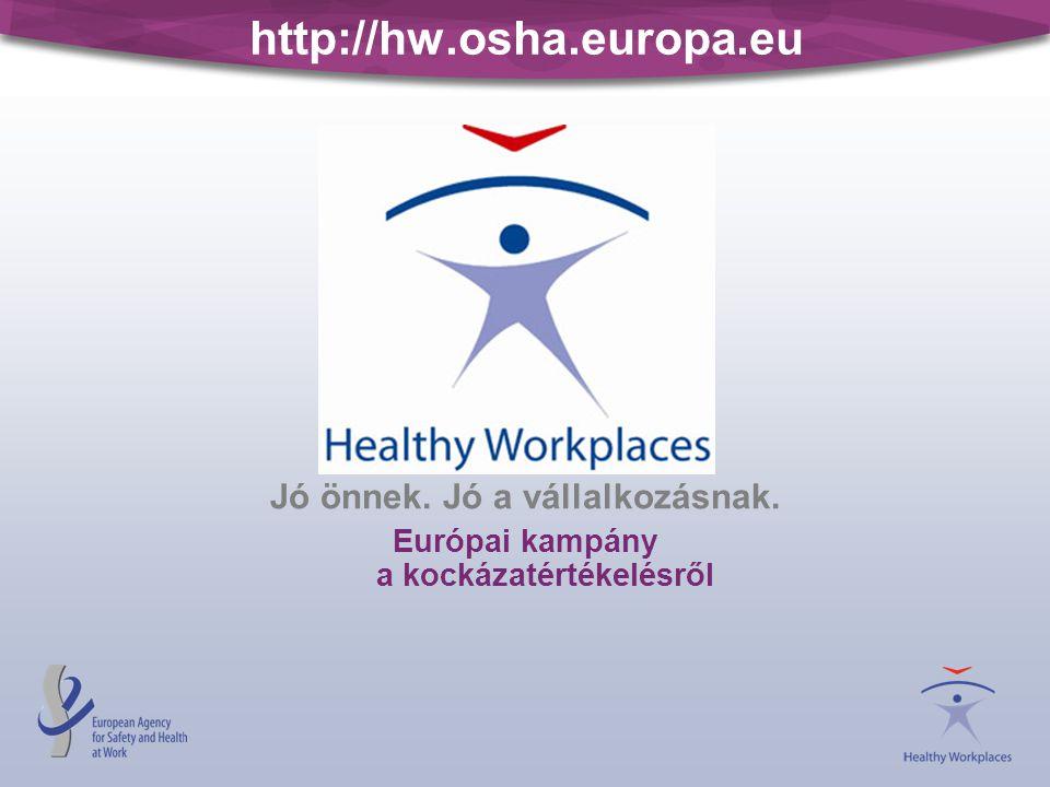Jó önnek. Jó a vállalkozásnak. Európai kampány a kockázatértékelésről