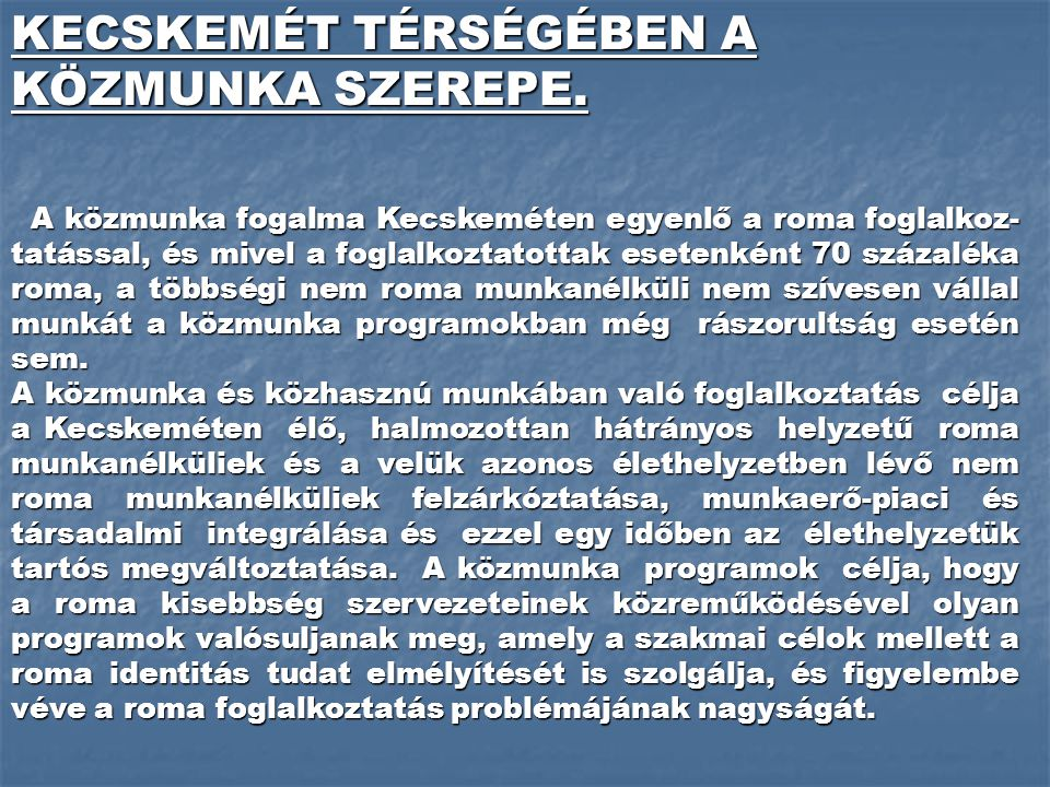 KECSKEMÉT TÉRSÉGÉBEN A KÖZMUNKA SZEREPE.