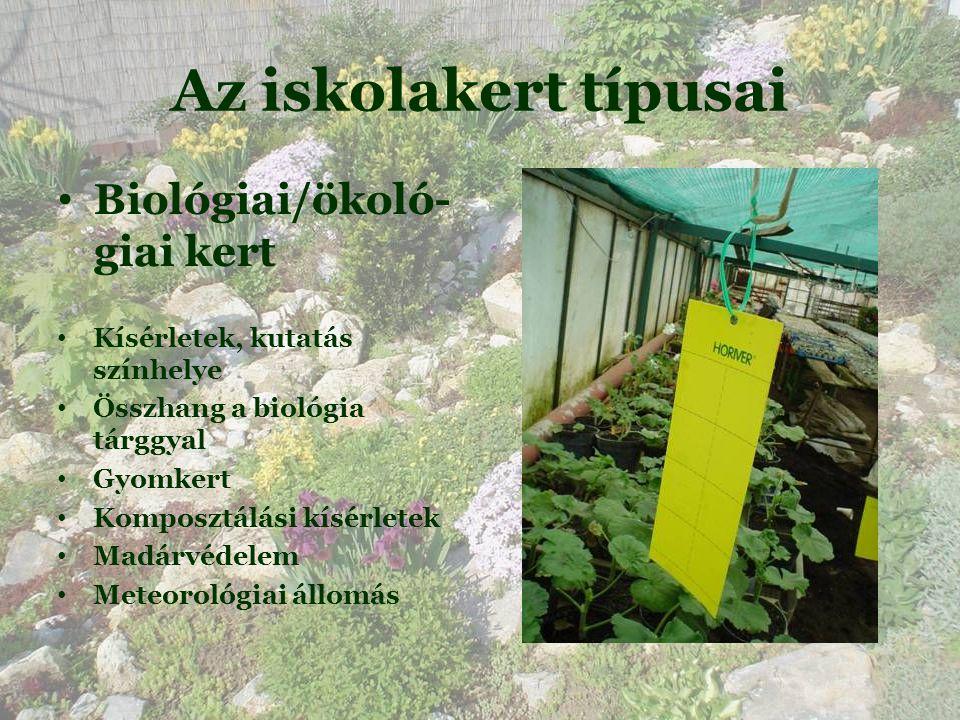 Az iskolakert típusai Biológiai/ökoló- giai kert