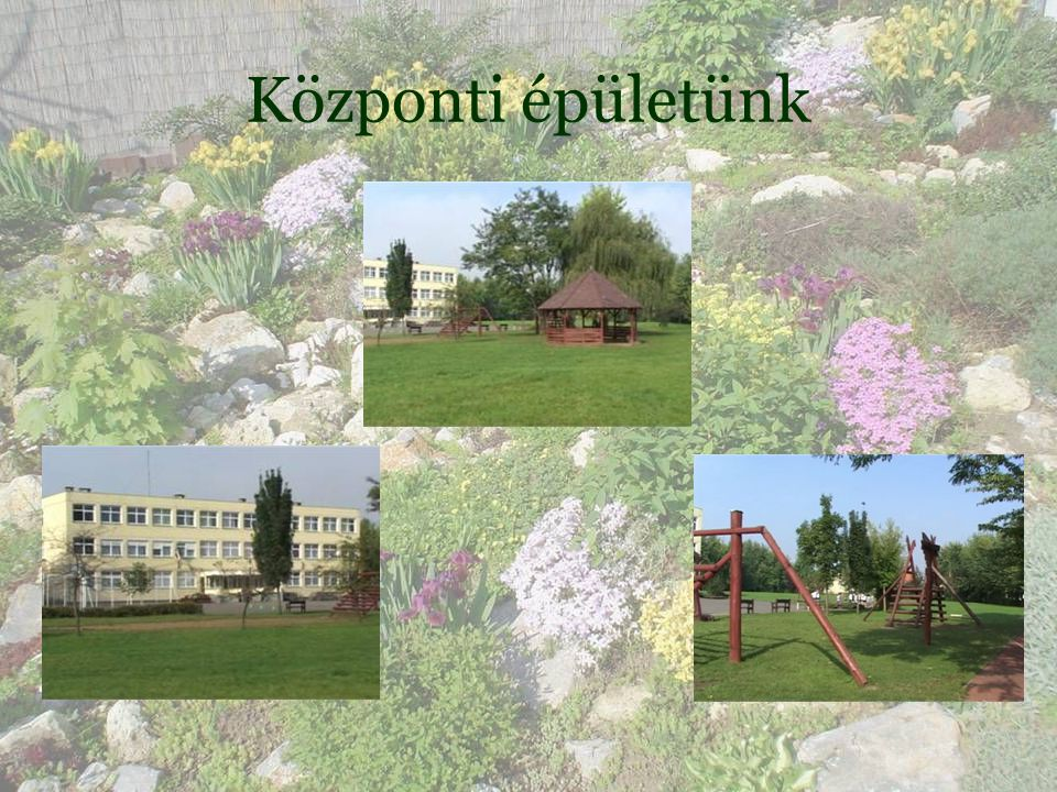Központi épületünk