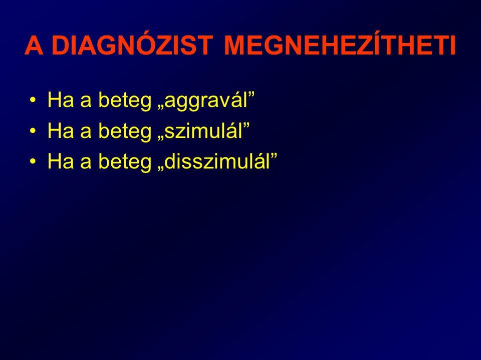 A DIAGNÓZIST MEGNEHEZÍTHETI