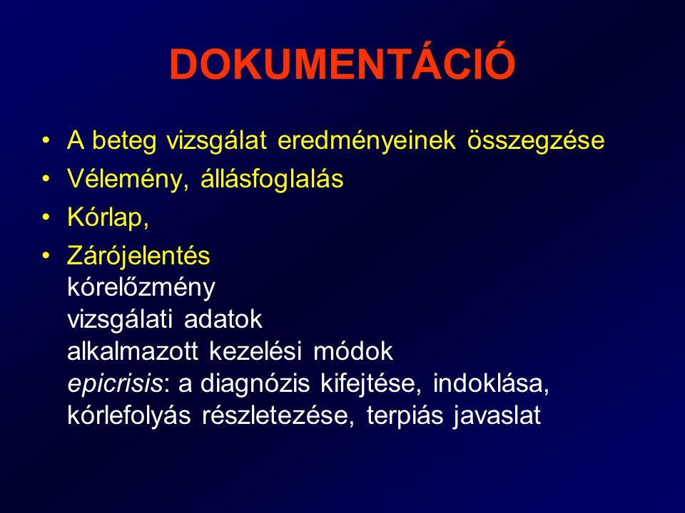 DOKUMENTÁCIÓ A beteg vizsgálat eredményeinek összegzése