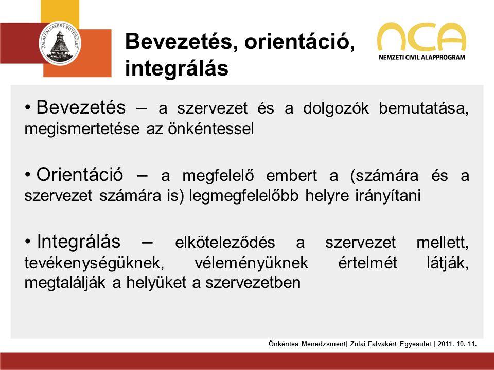 Bevezetés, orientáció, integrálás