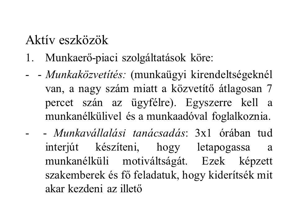 Aktív eszközök Munkaerő-piaci szolgáltatások köre: