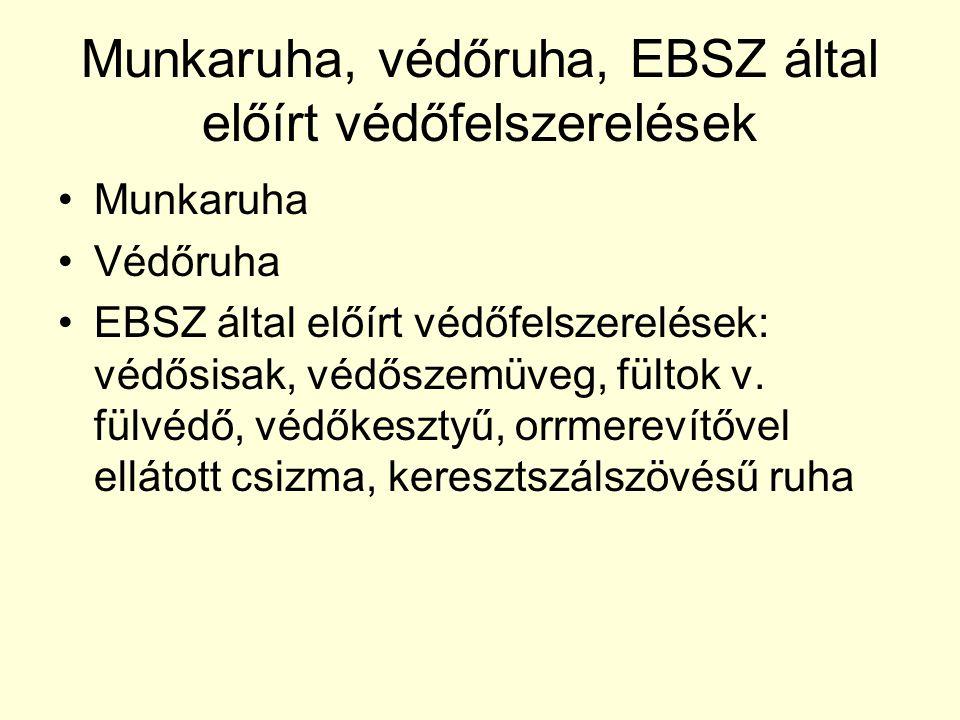 Munkaruha, védőruha, EBSZ által előírt védőfelszerelések