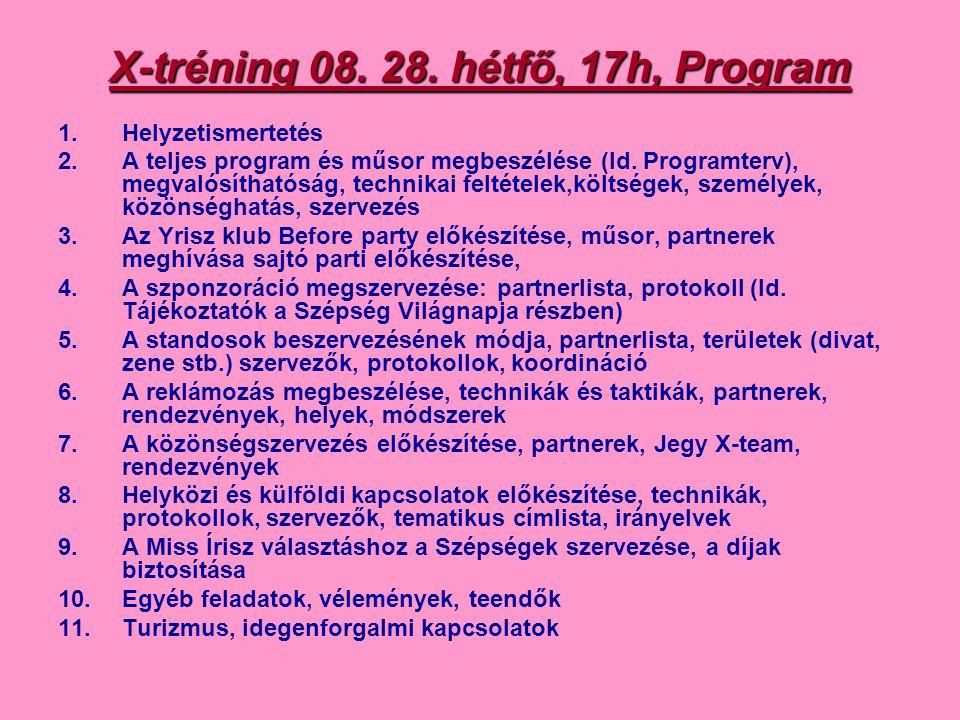 X-tréning 08. 28. hétfő, 17h, Program