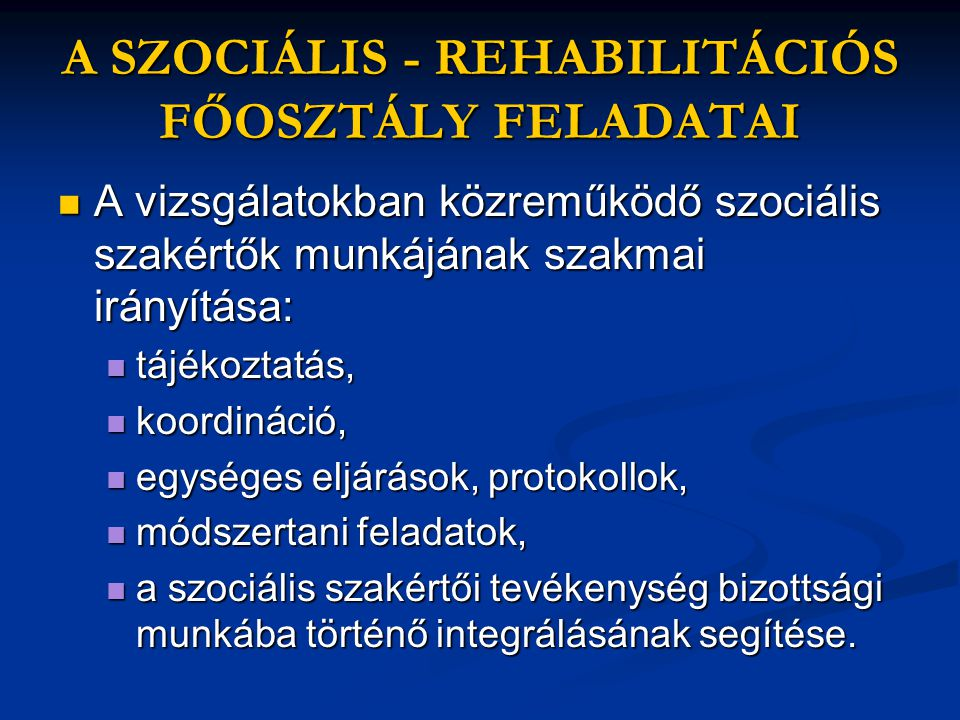 A SZOCIÁLIS - REHABILITÁCIÓS FŐOSZTÁLY FELADATAI
