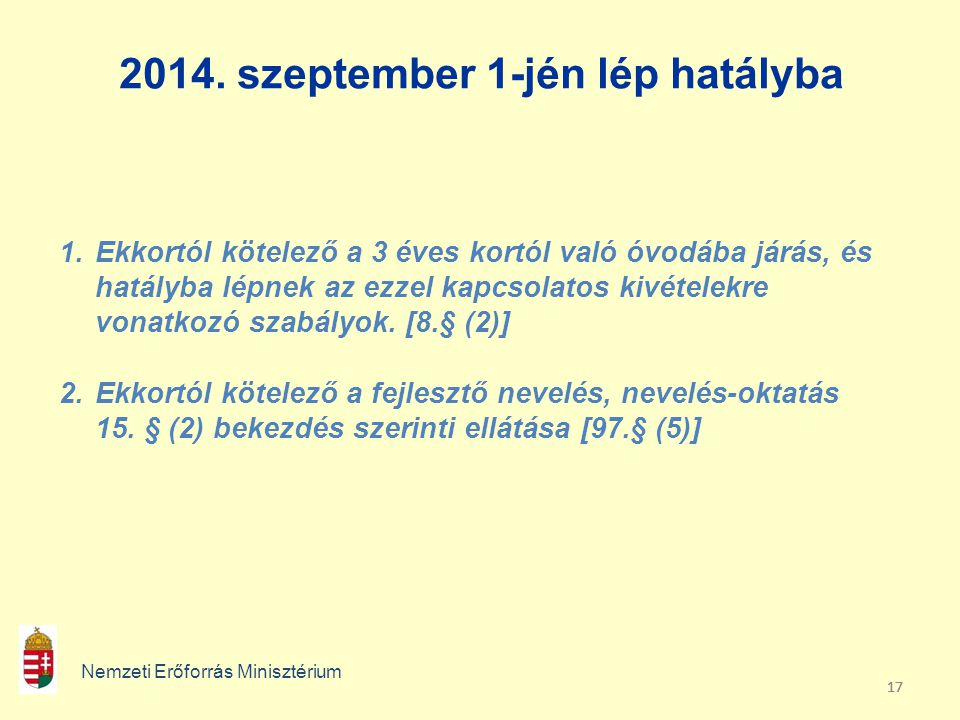 2014. szeptember 1-jén lép hatályba