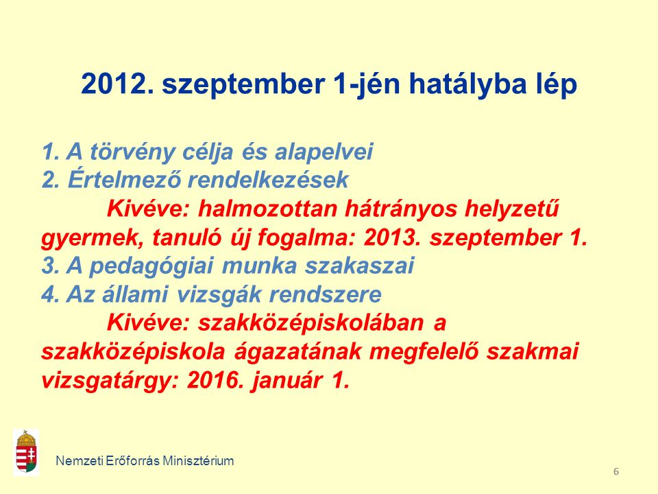 2012. szeptember 1-jén hatályba lép