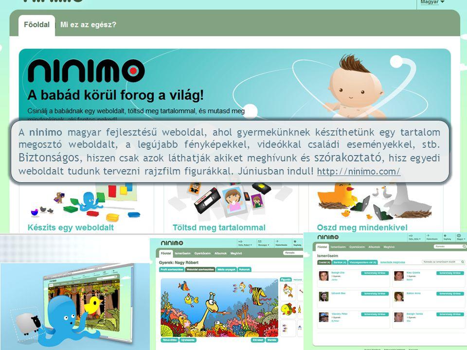 A ninimo magyar fejlesztésű weboldal, ahol gyermekünknek készíthetünk egy tartalom megosztó weboldalt, a legújabb fényképekkel, videókkal családi eseményekkel, stb.