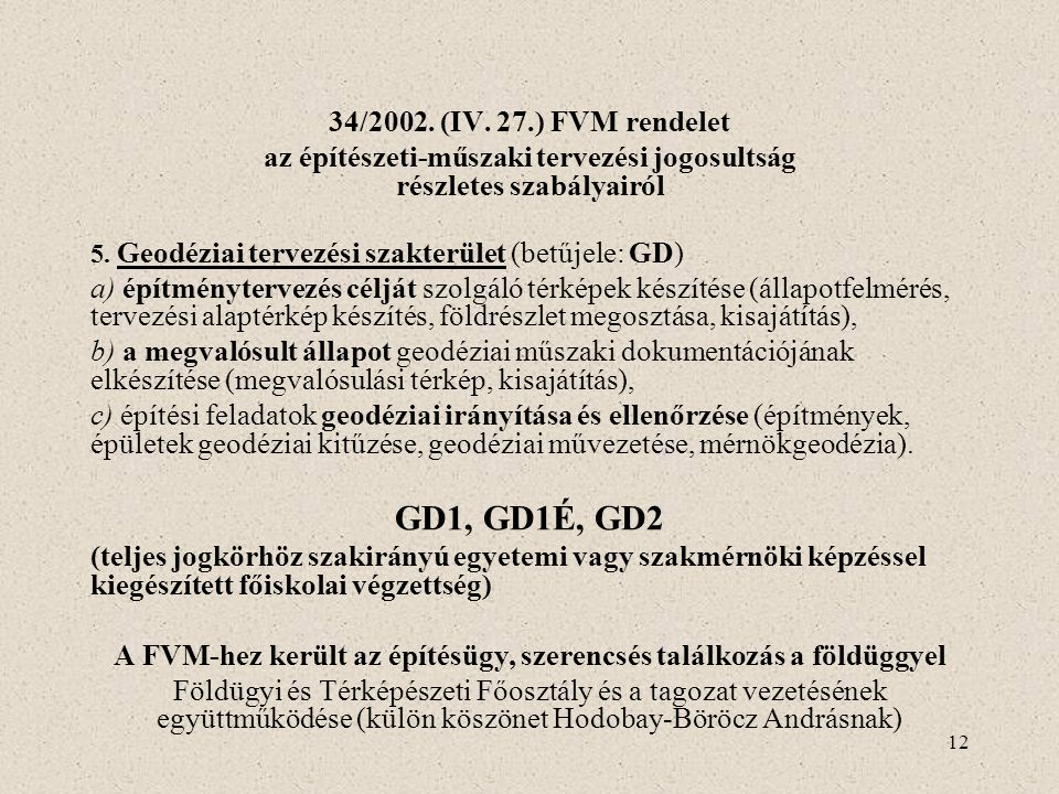 GD1, GD1É, GD2 34/2002. (IV. 27.) FVM rendelet