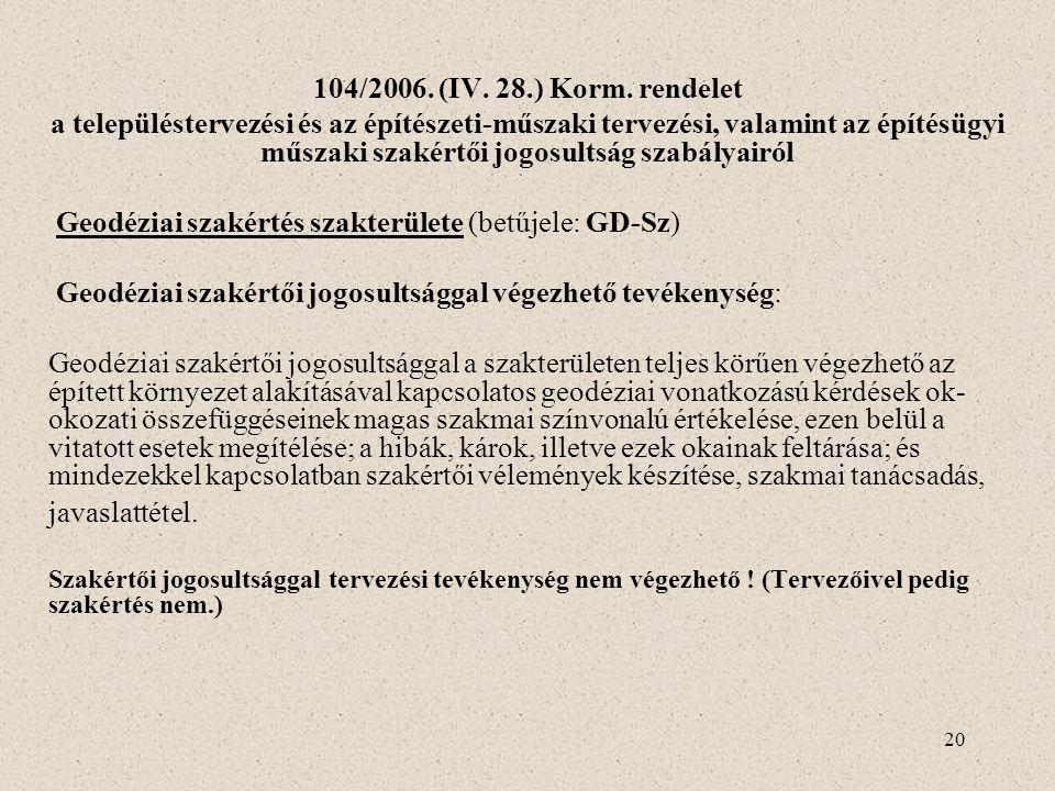 Geodéziai szakértés szakterülete (betűjele: GD-Sz)