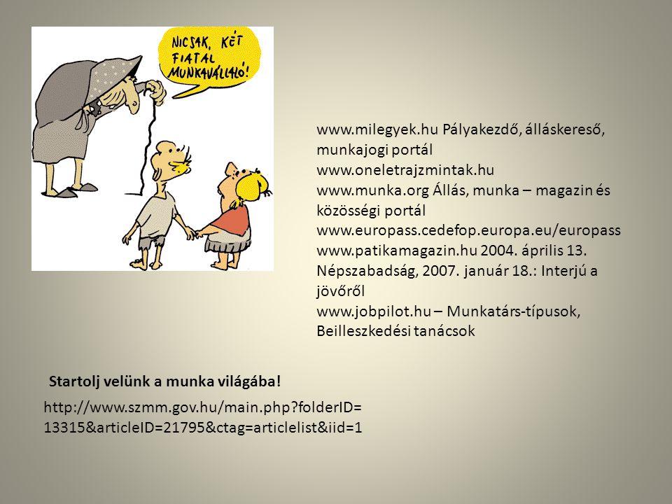 www.milegyek.hu Pályakezdő, álláskereső, munkajogi portál