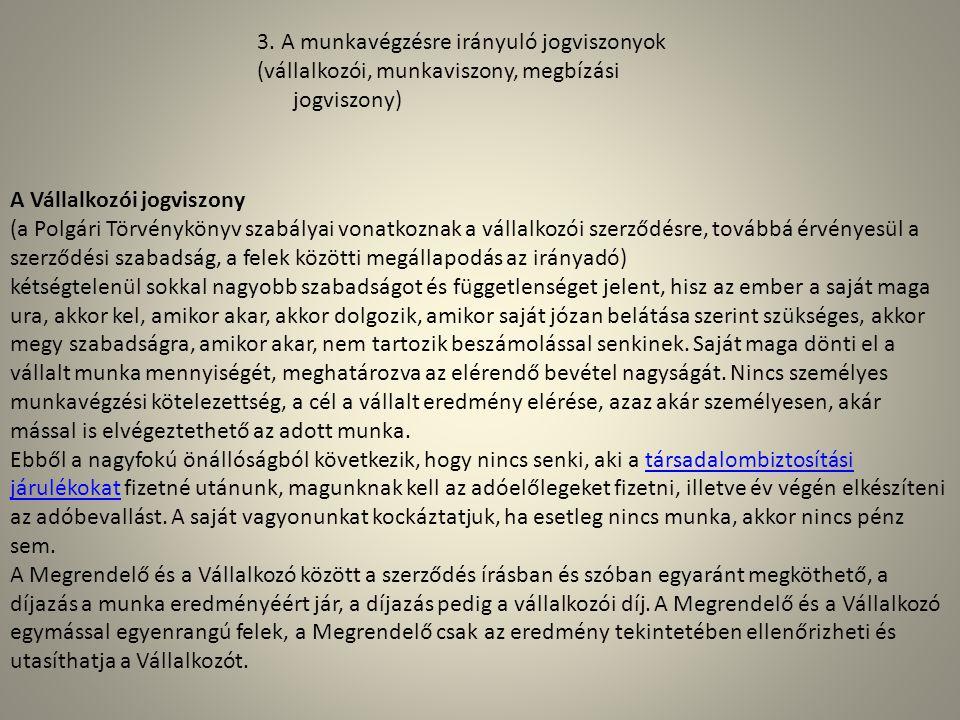 3. A munkavégzésre irányuló jogviszonyok