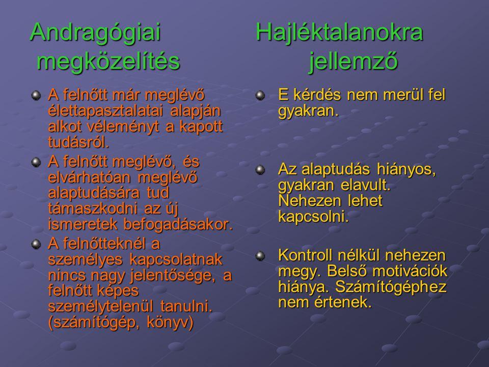 Andragógiai Hajléktalanokra megközelítés jellemző