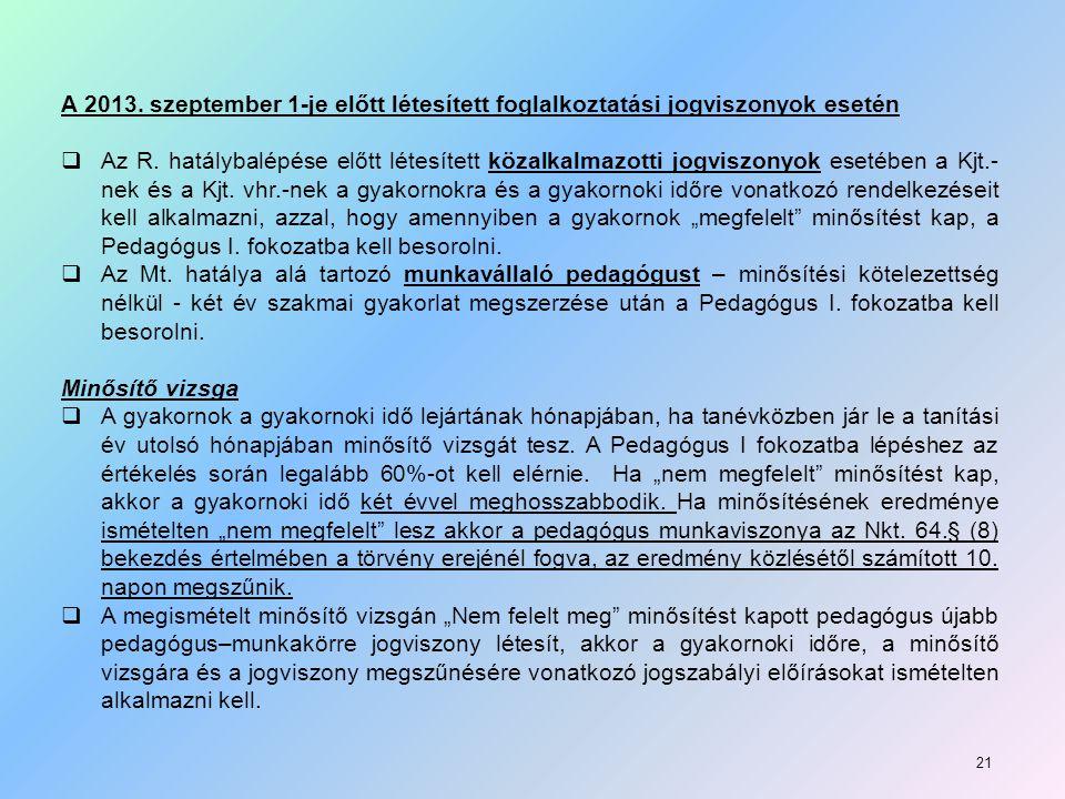A 2013. szeptember 1-je előtt létesített foglalkoztatási jogviszonyok esetén