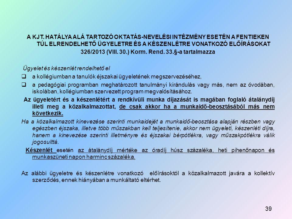 326/2013 (VIII. 30.) Korm. Rend. 33.§-a tartalmazza