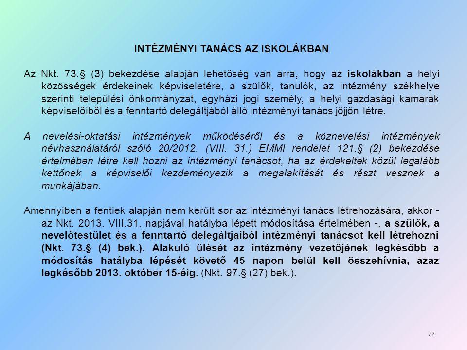 INTÉZMÉNYI TANÁCS AZ ISKOLÁKBAN Az Nkt. 73