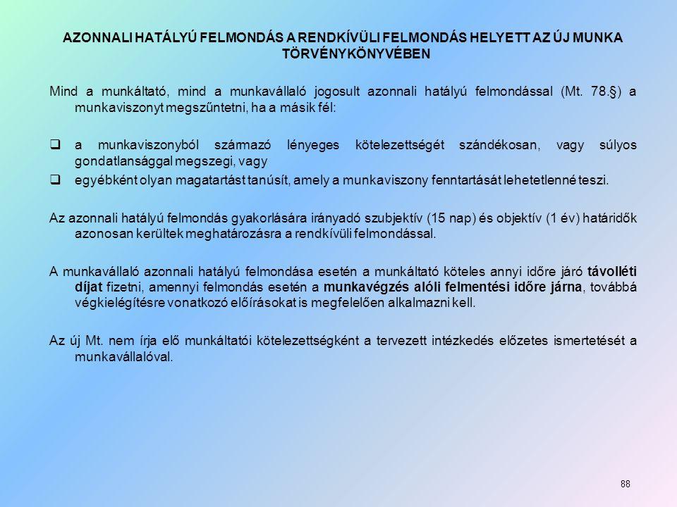 AZONNALI HATÁLYÚ FELMONDÁS A RENDKÍVÜLI FELMONDÁS HELYETT AZ ÚJ MUNKA TÖRVÉNYKÖNYVÉBEN