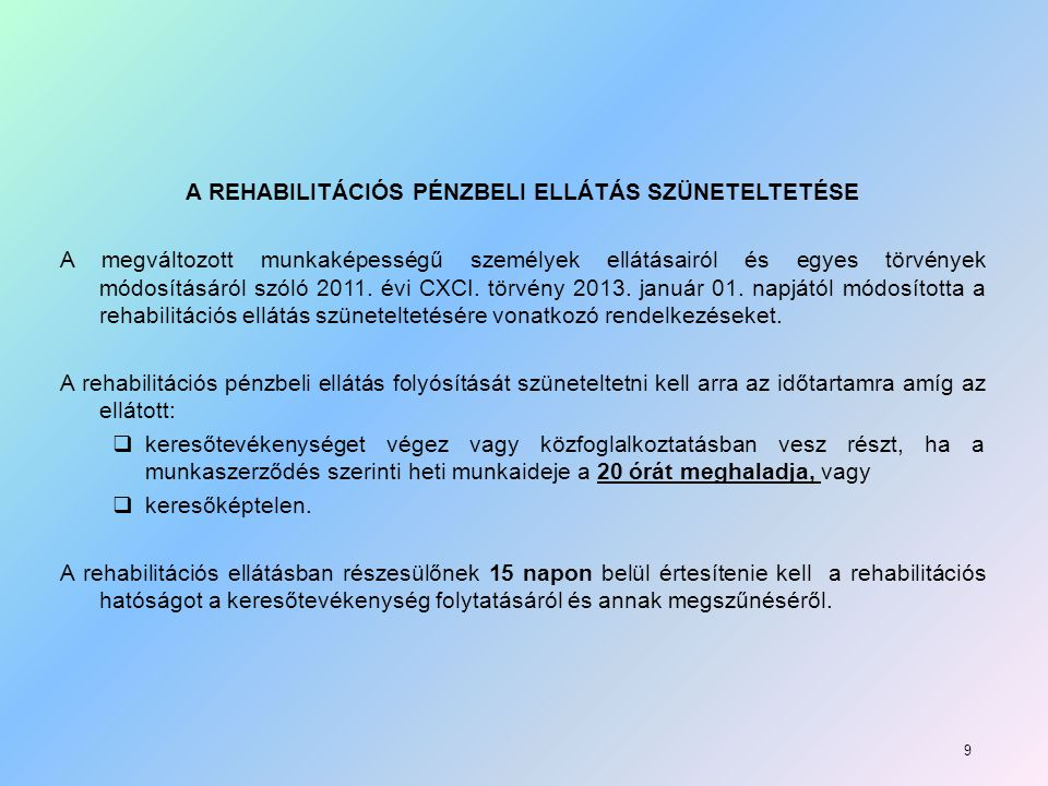 A REHABILITÁCIÓS PÉNZBELI ELLÁTÁS SZÜNETELTETÉSE