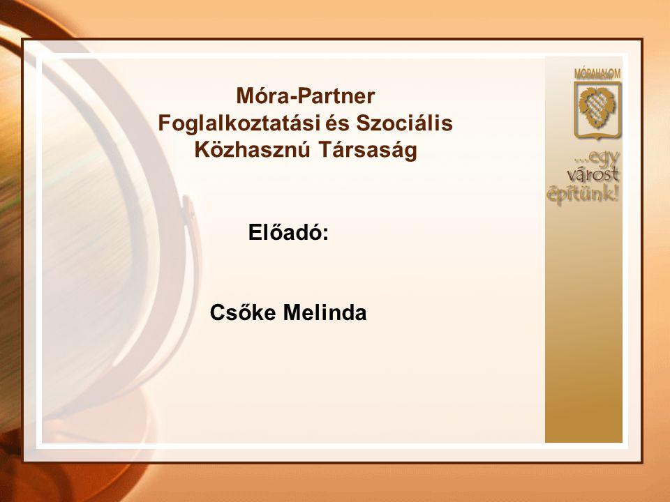 Móra-Partner Foglalkoztatási és Szociális Közhasznú Társaság
