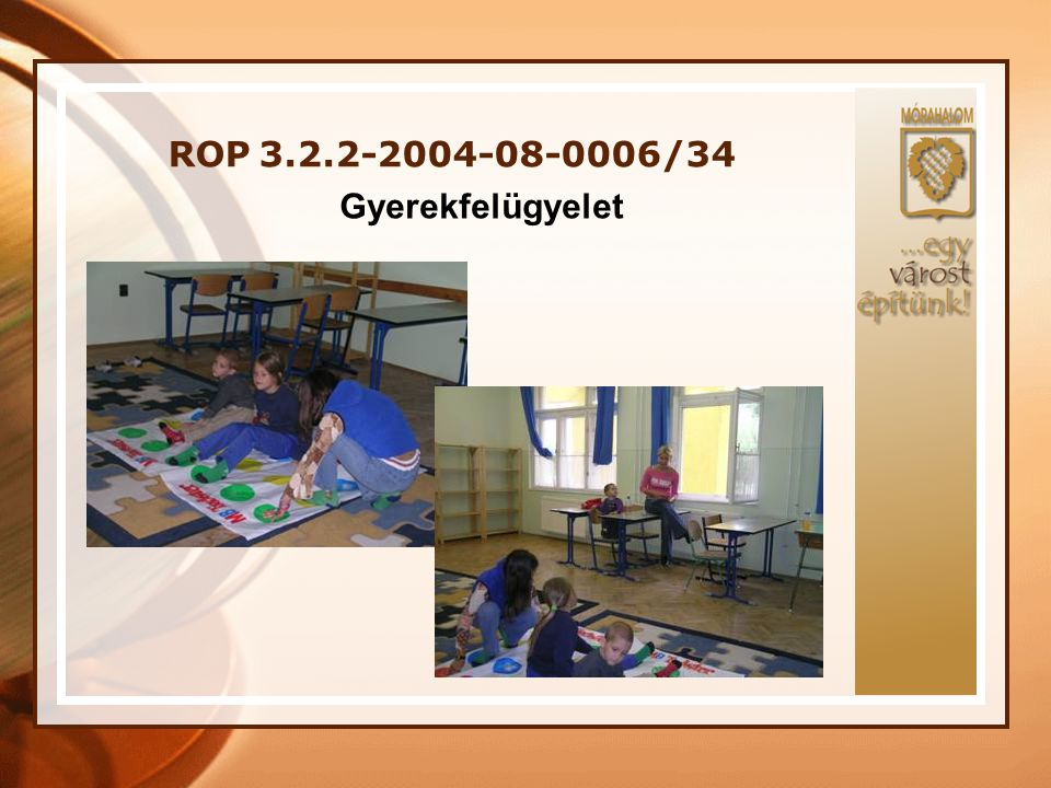ROP 3.2.2-2004-08-0006/34 Gyerekfelügyelet