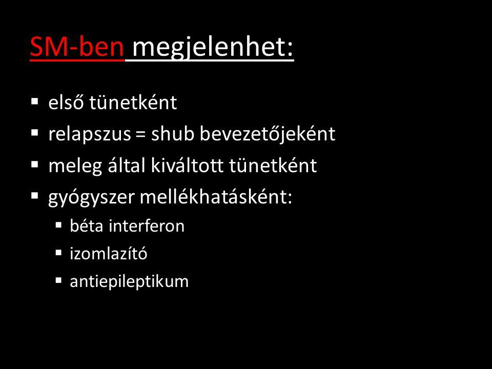 SM-ben megjelenhet: első tünetként relapszus = shub bevezetőjeként