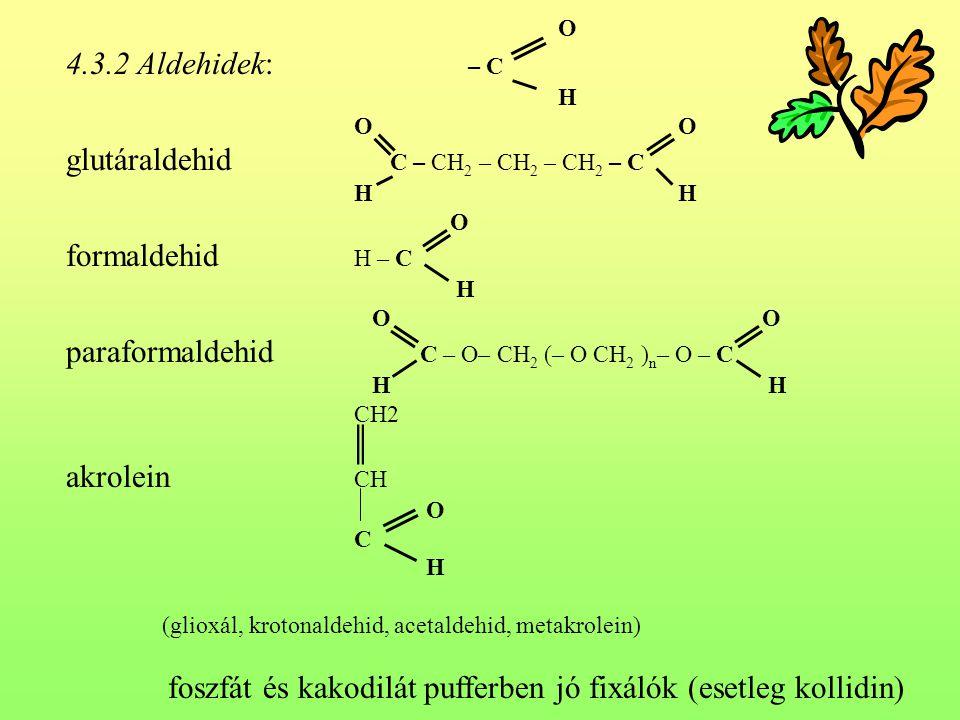 glutáraldehid C – CH2 – CH2 – CH2 – C