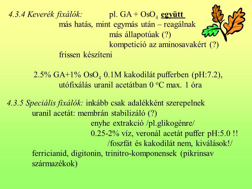 4.3.4 Keverék fixálók: pl. GA + OsO4 együtt
