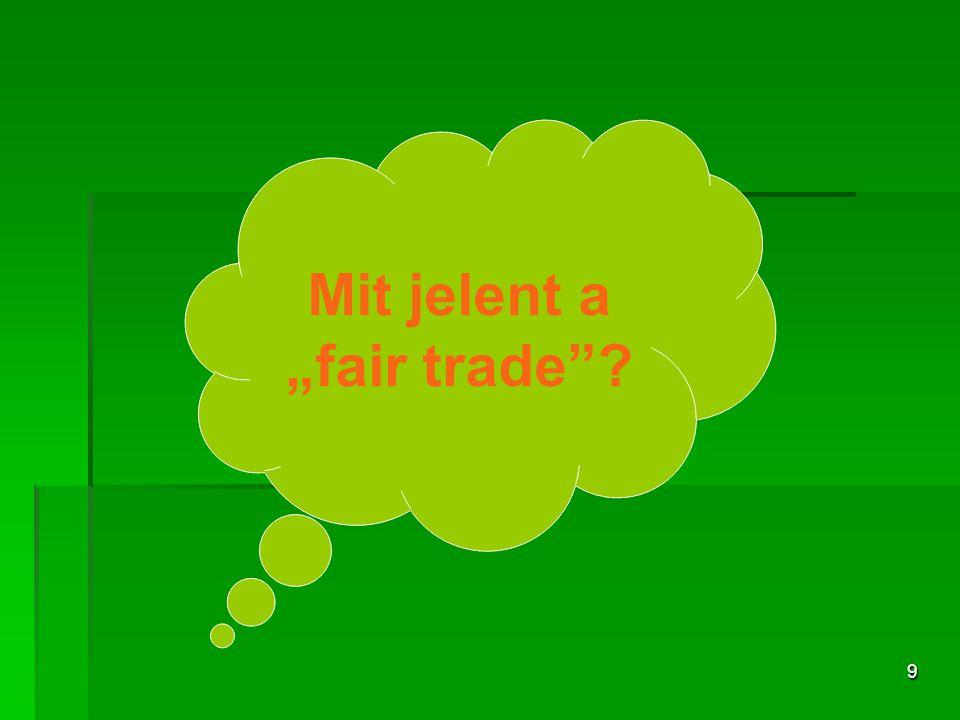 """Mit jelent a """"fair trade"""