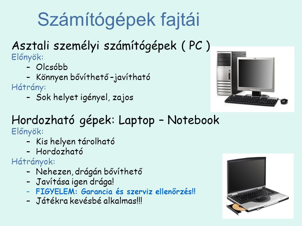 Számítógépek fajtái Asztali személyi számítógépek ( PC )