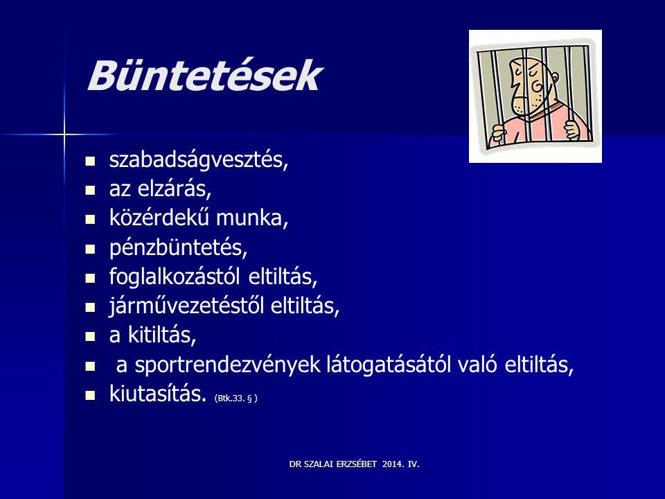 Büntetések szabadságvesztés, az elzárás, közérdekű munka,