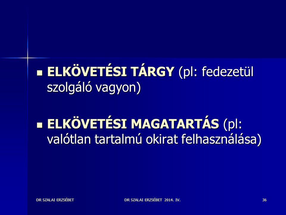 ELKÖVETÉSI TÁRGY (pl: fedezetül szolgáló vagyon)