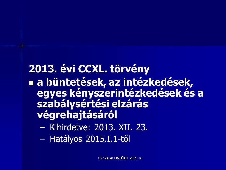 2013. évi CCXL. törvény a büntetések, az intézkedések, egyes kényszerintézkedések és a szabálysértési elzárás végrehajtásáról.
