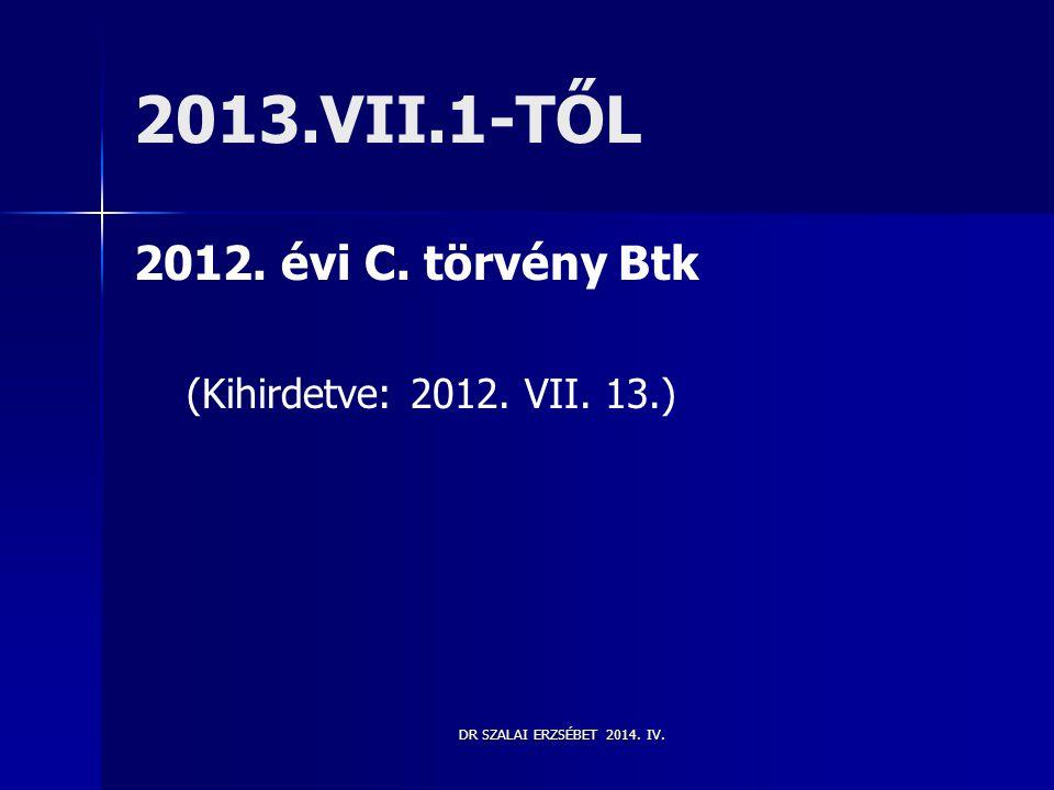 2013.VII.1-TŐL 2012. évi C. törvény Btk (Kihirdetve: 2012. VII. 13.)