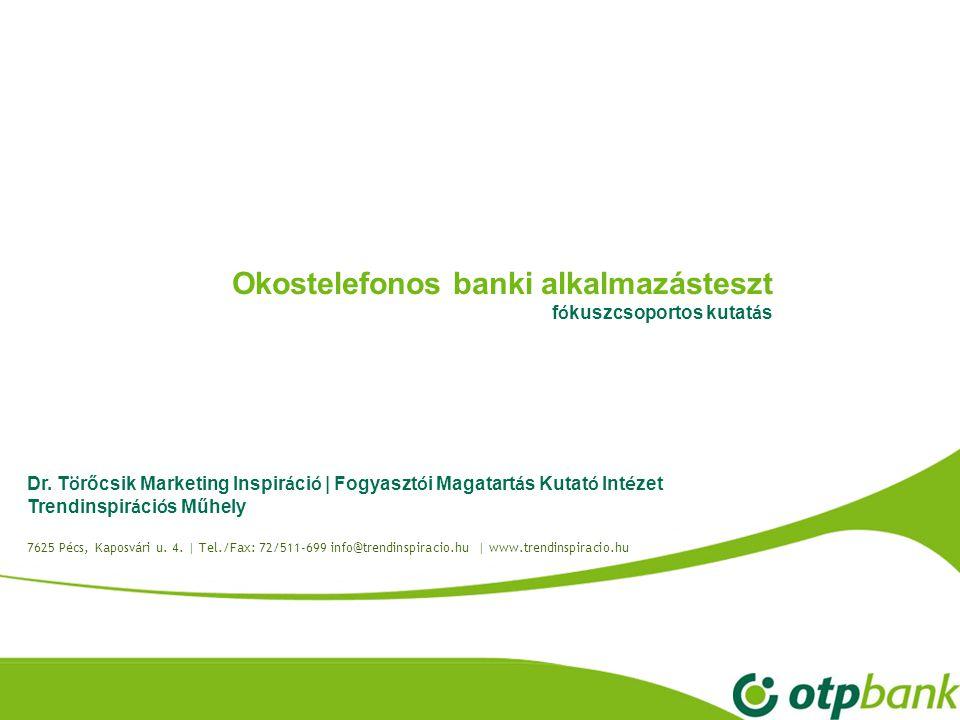 Okostelefonos banki alkalmazásteszt fókuszcsoportos kutatás
