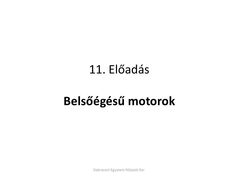11. Előadás Belsőégésű motorok
