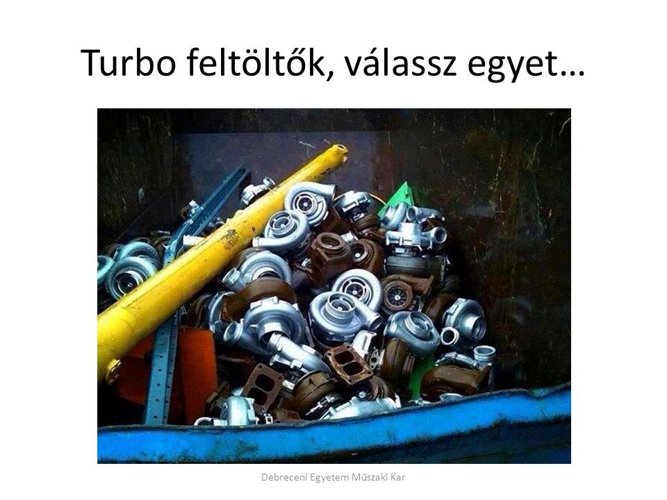 Turbo feltöltők, válassz egyet…