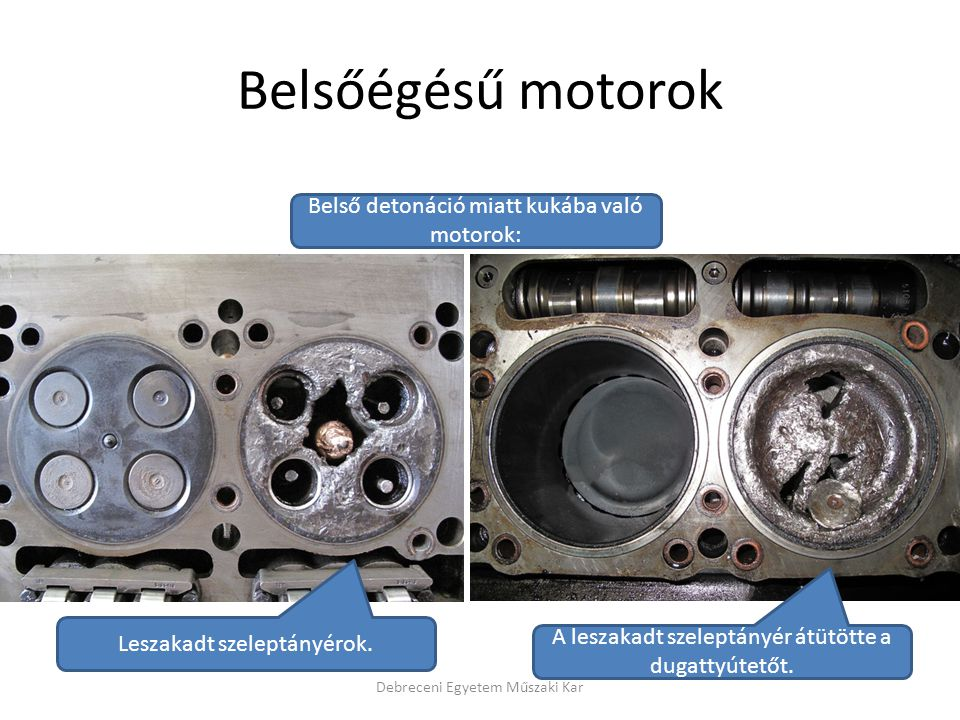 Belsőégésű motorok Belső detonáció miatt kukába való motorok: