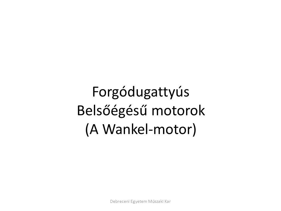 Forgódugattyús Belsőégésű motorok (A Wankel-motor)