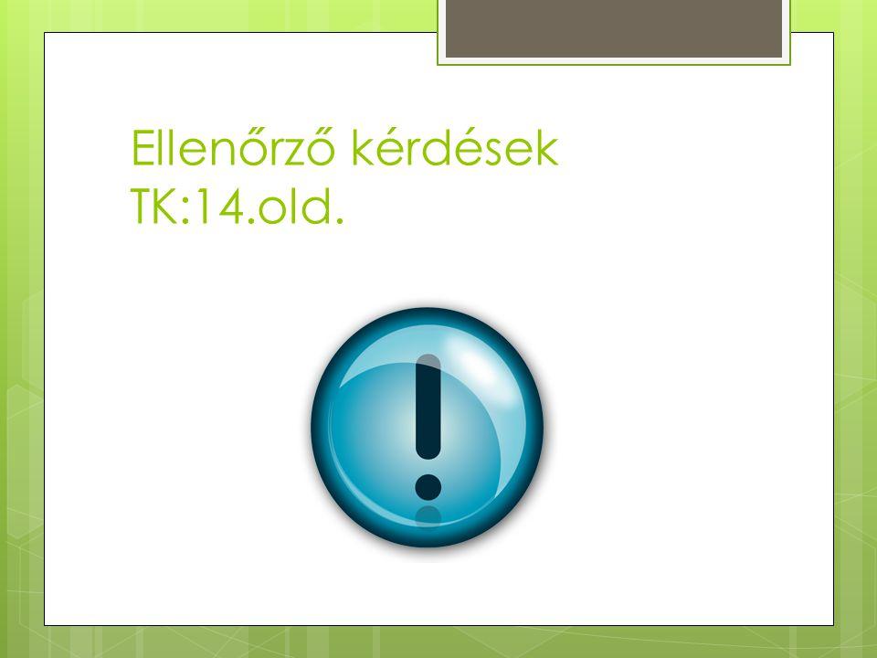 Ellenőrző kérdések TK:14.old.